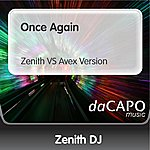 Zenith DJ Once Again (Zenith VS Avex Version)
