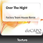 Texture Over The Night (Factory Team House Remix)