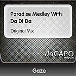 Gaze Paradise Medley With Da Di Da (Original Mix)