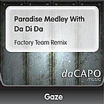 Gaze Paradise Medley With Da Di Da (Factory Team Remix)