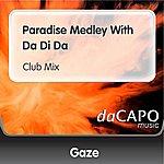 Gaze Paradise Medley With Da Di Da (Club Mix)
