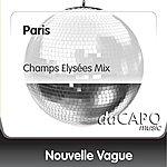 Nouvelle Vague Paris (Champs Elysees Mix)