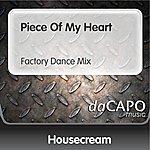 Housecream Piece Of My Heart (Factory Dance Mix)