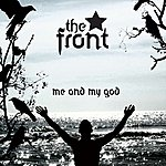 The Front Me And My God/Turn Me Off
