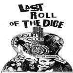 Gun Club The Life And Times Of Jeffrey Lee Pierce and The Gun Club - Last Roll Of The Dice