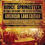 Bruce Springsteen We Shall Overcome: The Seeger Sessions American Land Edition