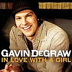Gavin DeGraw In Love With A Girl