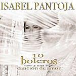 Isabel Pantoja Diez Boleros Y Una Canción De Amor (Bonus Track)