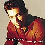 Harry Connick, Jr. Forever For Now