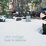 John Morgan Music For December