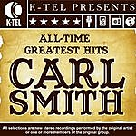 Carl Smith Carl Smith: All-Time Greatest Hits