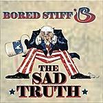 Bored Stiff The Sad Truth