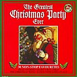 Mistletoe Singers The Greatest Christmas Party Ever - 30 Non-Stop Favourites