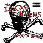 The Loose Skrews Born To Lose