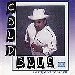 """Cold Blue 4 - Ever Stuck """"N"""" Da Game"""