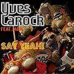 Yves Larock Say Yeah!