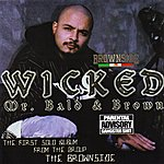 Wicked Mr. Bald & Brown