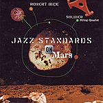 Robert Dick Jazz Standards On Mars