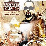 George Acosta A State Of Mind (Compiled & Mixed by George Acosta)
