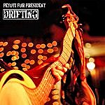 Peyoti For President Drifting (Single)