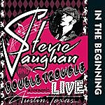 Stevie Ray Vaughan & Double Trouble In The Beginning (Live)