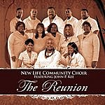 The New Life Community Choir The Reunion (Featuring John P. Kee)