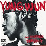 Yung Wun The Dirtiest Thirstiest