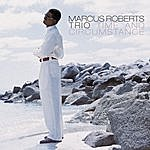 Marcus Roberts Trio Time And Circumstance