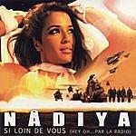 Nâdiya Si Loin De Vous (4-Track Maxi-Single)