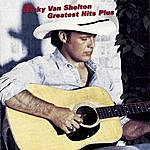Ricky Van Shelton Greatest Hits Plus