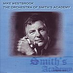 Mike Westbrook The Orchestra Of Smith's Academy