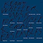 Kenny Wheeler Music For Large & Small Ensemble