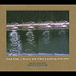 Fred Frith Fred Frith: Rivers And Tides (With Karoline Höfler, Bernd Settelmeyer & Wolfgang Stryi)