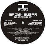 Brown Sugar Take Me Higher (Feat. E. Revereno)