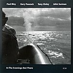 Paul Bley In The Evenings Out There