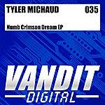 Tyler Michaud Numb Crimson Dream EP