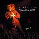 Attrition Kill The Buddha! (The 25th Anniversary Tour)