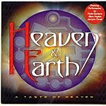 Heaven & Earth A Taste of Heaven