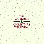 The Waitresses Christmas Wrapping EP