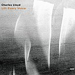 Charles Lloyd Lift Every Voice