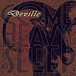 Deville Come Heavy Sleep