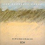 Jan Garbarek It's Ok To Listen To The Gray Voice