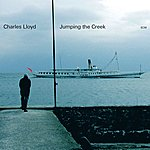 Charles Lloyd Jumping the Creek