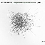 Roscoe Mitchell Composition / Improvisation Nos. 1, 2 & 3
