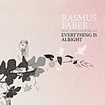 Rasmus Faber Everything Is Alright