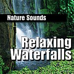 Nature Sounds Relaxing Waterfalls
