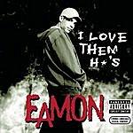 Eamon I Love Them H*'s/My No.1 Fan (Parental Advisory)