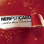 Neri Per Caso ...And So This Is Christmas, 2008