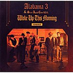 Alabama 3 Woke Up This Morning