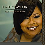 Kathy Taylor Oh How Precious (Single)